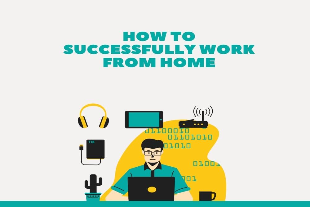 How to Successfully Work From Home